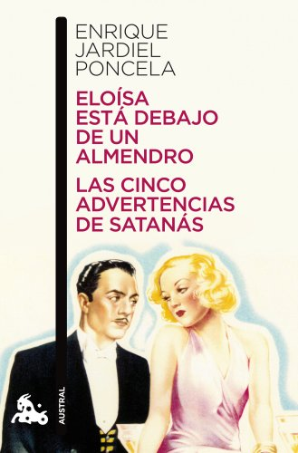 Eloísa está debajo de un almendro / Las cinco advertencias de Satanás (Teatro) por Enrique Jardiel Poncela