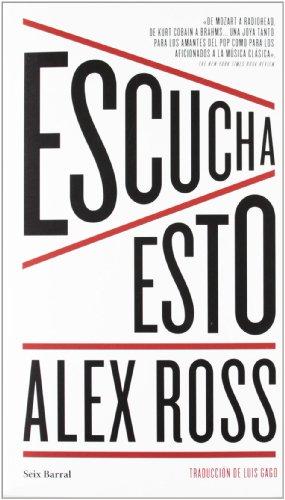 Escucha esto (Biblioteca Los Tres Mundos) por Alex Ross