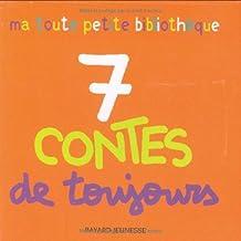 7 Contes de toujours : Les trois petits cochons ; Roule, galette ! ; Boucle d'or ; La moufle ; Petite poule rousse ; Le petit chat têtu ; Trois bons amis