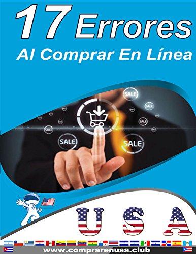 17 Errores Al Comprar En Usa: Evita cometerlos por Toño Remis
