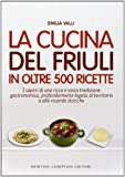 Scarica Libro La cucina del Friuli in oltre 500 ricette (PDF,EPUB,MOBI) Online Italiano Gratis