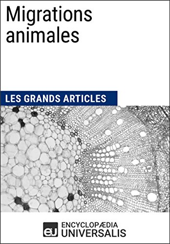 Migrations animales: Les Grands Articles d'Universalis PDF Books