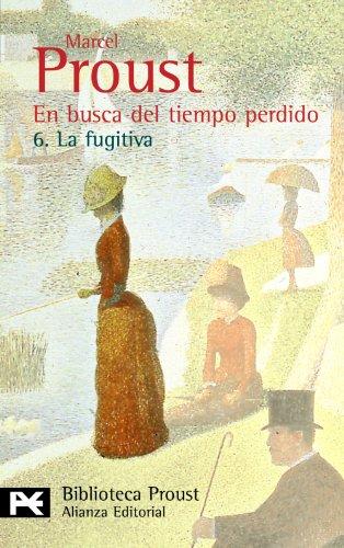 En busca del tiempo perdido. 6. La fugitiva (El Libro De Bolsillo - Bibliotecas De Autor - Biblioteca Proust)