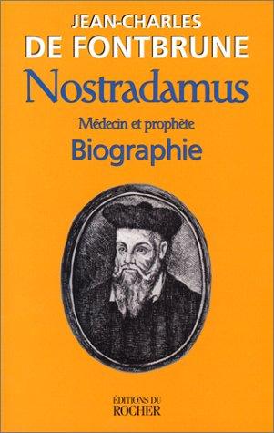 Nostradamus : Mdecin et prophte