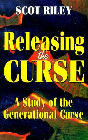 Releasing the Curse: A Story of the Generational Curse por Scott Riley