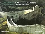 Unfolding History: Castles, Fortresses and Citadels