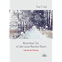 Mysteriöser Tod im Lake Louise Mountain Resort - Großdruck: Liebe über den Tod hinaus
