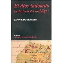 El dios indomito/ The Indomitable God: La Historia Del Rio Niger/ the History of the River Niger