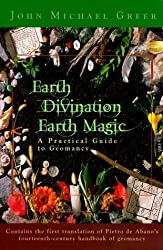 Earth Divination: Earth Magic: Practical Guide to Geomancy by John Michael Greer (1999-07-08)