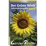 Gärtner Pötschkes Schmuckausgabe 2017: Abreißkalender Der Grüne Wink Schmuckausgabe