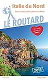 Guide du Routard Italie du Nord 2019 - (Sans les lacs italiens, Venise et Milan)