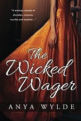 The Wicked Wager ( A Regency Murder Mystery & Romance ) by Anya Wylde (2015-10-09)