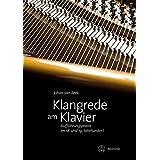 Klangrede am Klavier: Aufführungspraxis im 18. und 19. Jahrhundert