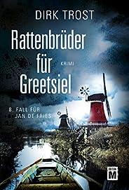 Rattenbrüder für Greetsiel - Ostfriesland-Krimi (Jan de Fries 8)
