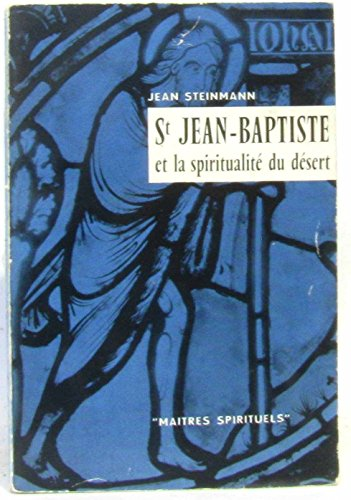 Saint jean-baptiste et la spiritualit du dsert.