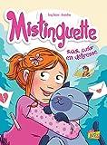 Mistinguette, Tome 6