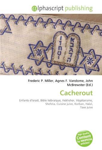 Cacherout: Enfants d'Israël, Bible hébraïque, Hekhsher, Végétarisme, Shehita, Cuisine juive, Korban, Halal, Taxe juive