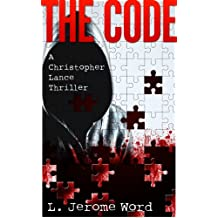 The Code: A Christopher Lance Thriller (A Christopher Lance Thriller Series Book 3)