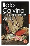 Gesammelter Sand: Essays (Fischer Klassik) - Italo Calvino