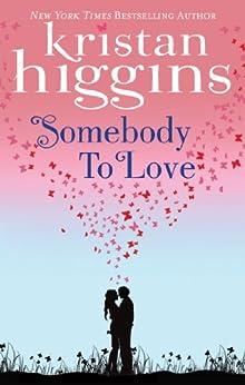 Somebody to Love (Mills & Boon M&B) von [Higgins, Kristan]