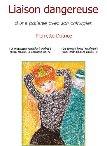 Liaison dangereuse d'une patiente avec son chirurgien: Un témoignage sur les manipulations sexuelles et affectives par Pierrette Dotrice