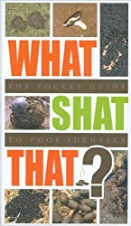 What Shat That?: The Pocket Guide to Poop Identity by Matt Pagett (2007-08-02)