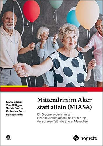 Mittendrin im Alter statt allein (MIASA): Ein Gruppenprogramm zur Einsamkeitsreduktion und Förderung der sozialen Teilhabe älterer Menschen