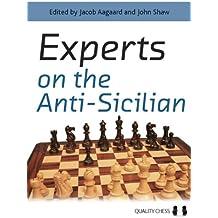 Experts on the Anti-Sicilian (Grandmaster Repertoire Series)