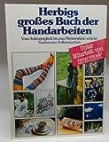 Herbigs großes Buch der Handarbeiten