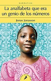 ANALFABETA QUE ERA UN GENIO DE LO par Jonas Jonasson