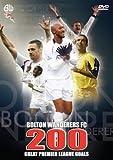 Bolton Wanderers 200 Great Premier League Goals [DVD]