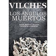 Los Ángulos Muertos: Textos, bocetos y siluetas inéditas de un escritor