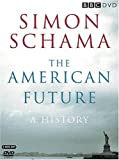 Simon Schama's The American Future: A History [DVD]