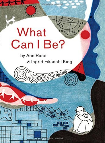 Portada del libro What Can I Be? by Ann Rand (2016-04-26)