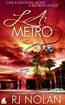 L.A. Metro (The L.A. Metro Series Book 1) (English Edition) von [Nolan, RJ]