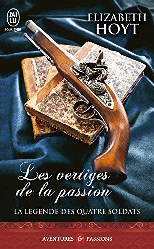 La légende des quatre soldats (Tome 1) - Les vertiges de la passion (J'ai lu Aventures & Passions t. 9162) par Elizabeth Hoyt