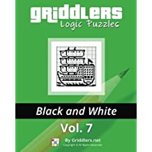 Griddlers Logic Puzzles: Black and White: Volume 7 by Griddlers Team (2014-08-23)