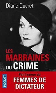 Les Marraines du crime par Diane Ducret