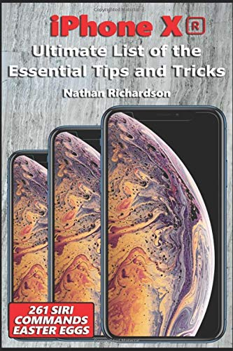 iPhone XR - Ultimate List of the Essential Tips and Tricks (261 Siri Commands/Easter Eggs)