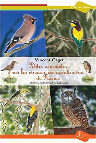 Petites anecdotes sur les oiseaux extraordinaires de France
