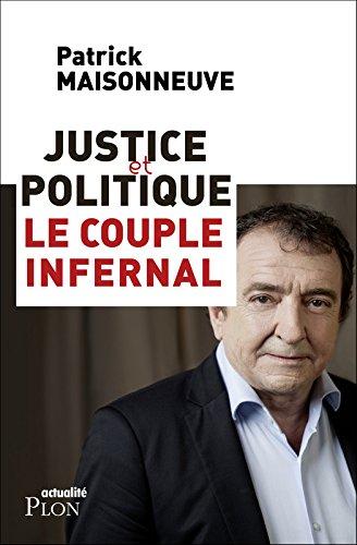 Justice et politique, le couple infernal