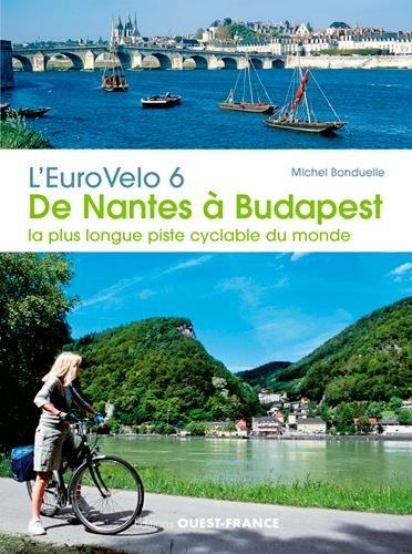 L'EuroVelo 6, de Nantes  Budapest : La plus longue piste cyclable du monde