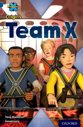 Project X Origins: Dark Blue Book Band, Oxford Level 15: Top Secret: Team X