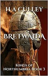 BRETWALDA: Kings of Northumbria Book 3