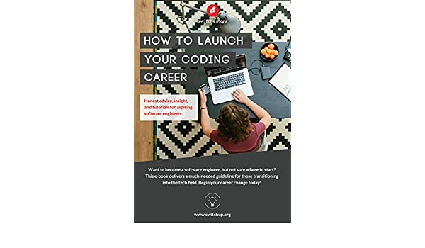 How To Launch Your Coding Career: Honest advice, insight