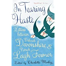 In Tearing Haste: Letters Between Deborah Devonshire and Patrick Leigh Fermor (English Edition)