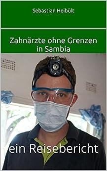 Zahnärzte ohne Grenzen in Sambia: ein Reisebericht