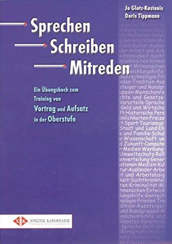 Sprechen Schreiben Mitreden: Training von Vortrag und Aufsatz in der Oberstufe.Deutsch als Fremdsprache / Übungsbuch