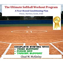 The Ultimate Softball Workout Program: Maximize your Softball Training through a strategic Workout Program (English Edition)
