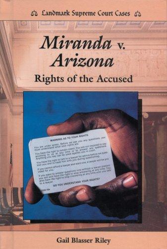 (Miranda V. Arizona: Rights of the Accused (Landmark Supreme Court Cases))